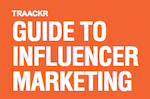 Guide to Influencer Marketing with Traackr