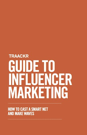 Traackr's Guide to Influencer Marketing