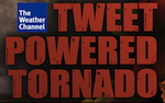 The Weather Channel's Tweet-powered Tornado