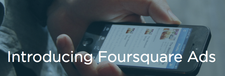 Foursquare Ads open to all businesses